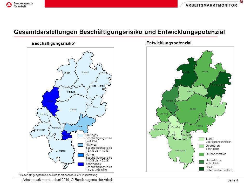 Arbeitsmarktmonitor Juni 2010, © Bundesagentur für Arbeit Seite 3 Strukturindikatoren für das Bundesland Hessen Zeitbezug: Beschäftigtenzahlen: jeweils 30.