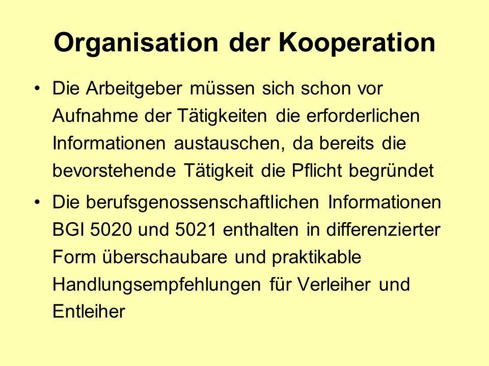 Organisation der Kooperation Die Arbeitgeber müssen sich schon vor Aufnahme der Tätigkeiten die erforderlichen Informationen austauschen, da bereits d
