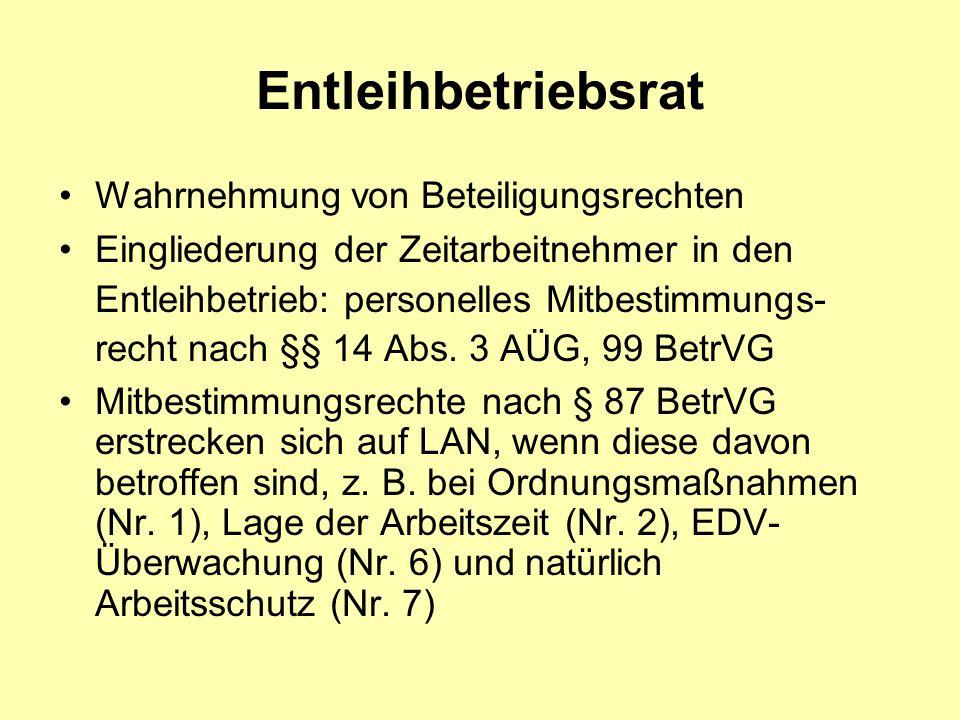 Entleihbetriebsrat Wahrnehmung von Beteiligungsrechten Eingliederung der Zeitarbeitnehmer in den Entleihbetrieb: personelles Mitbestimmungs- recht nac