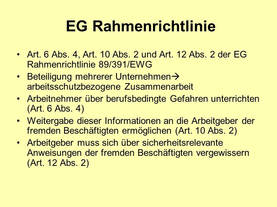 EG Rahmenrichtlinie Art. 6 Abs. 4, Art. 10 Abs. 2 und Art. 12 Abs. 2 der EG Rahmenrichtlinie 89/391/EWG Beteiligung mehrerer Unternehmen arbeitsschutz