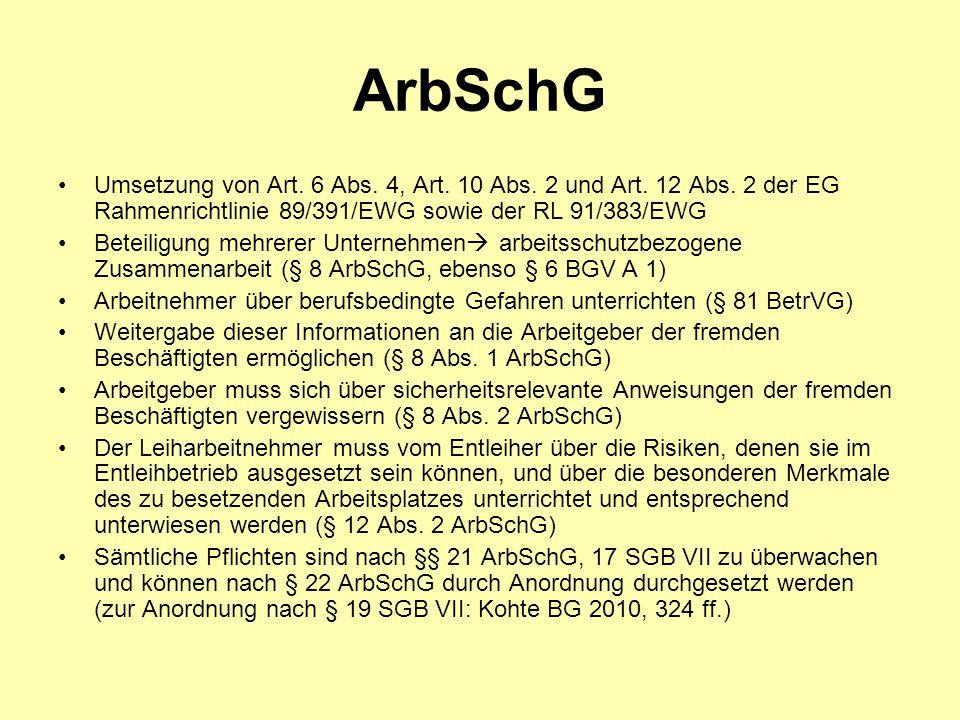 ArbSchG Umsetzung von Art. 6 Abs. 4, Art. 10 Abs. 2 und Art. 12 Abs. 2 der EG Rahmenrichtlinie 89/391/EWG sowie der RL 91/383/EWG Beteiligung mehrerer
