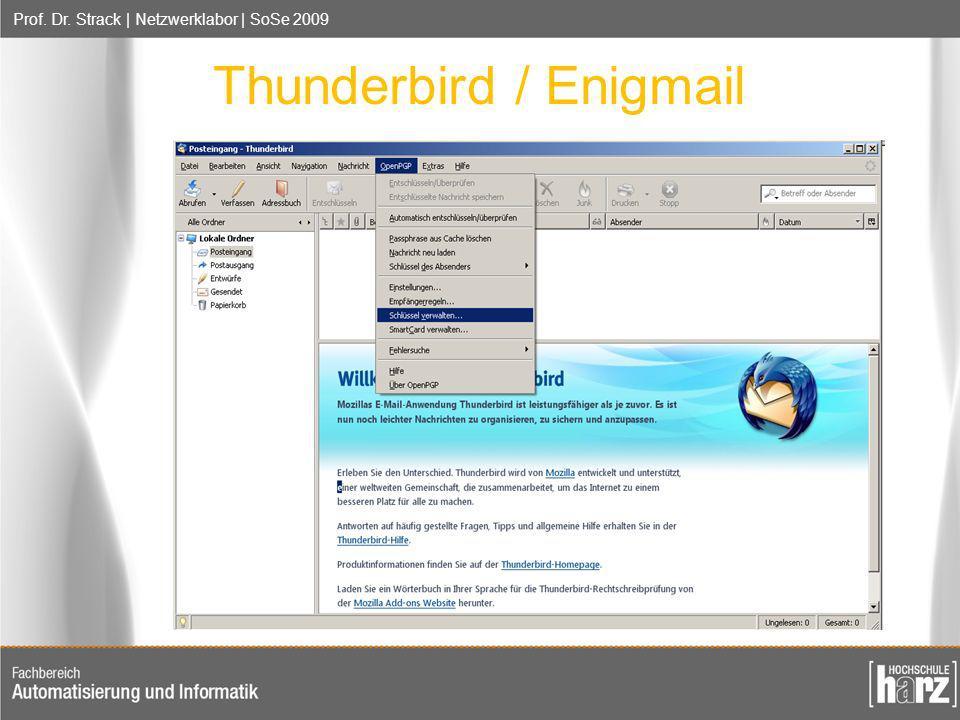 Prof. Dr. Strack | Netzwerklabor | SoSe 2009 Thunderbird / Enigmail