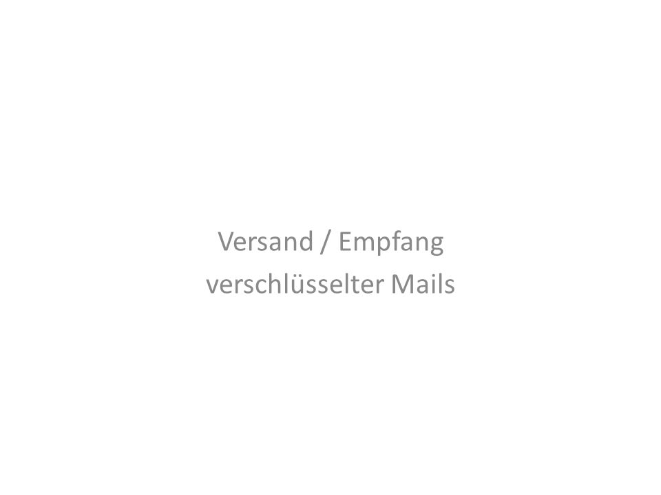 Versand / Empfang verschlüsselter Mails