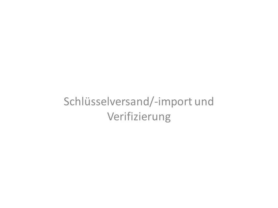 Schlüsselversand/-import und Verifizierung