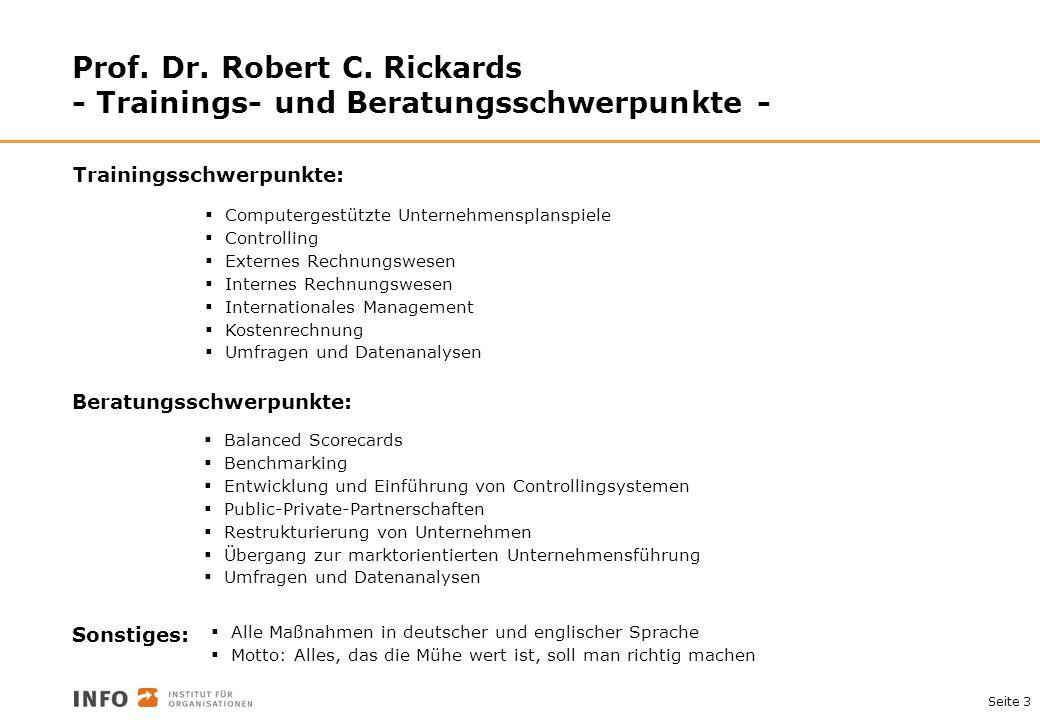 Seite 3 Prof. Dr. Robert C. Rickards - Trainings- und Beratungsschwerpunkte - Computergestützte Unternehmensplanspiele Controlling Externes Rechnungsw