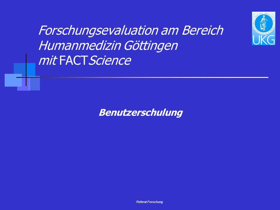 Referat Forschung Forschungsevaluation am Bereich Humanmedizin Göttingen mit FACTScience Benutzerschulung