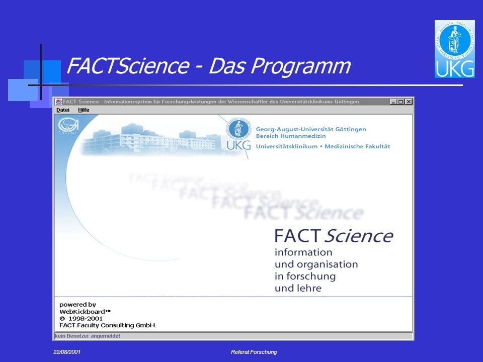 22/08/2001Referat Forschung FACTScience - Das Programm
