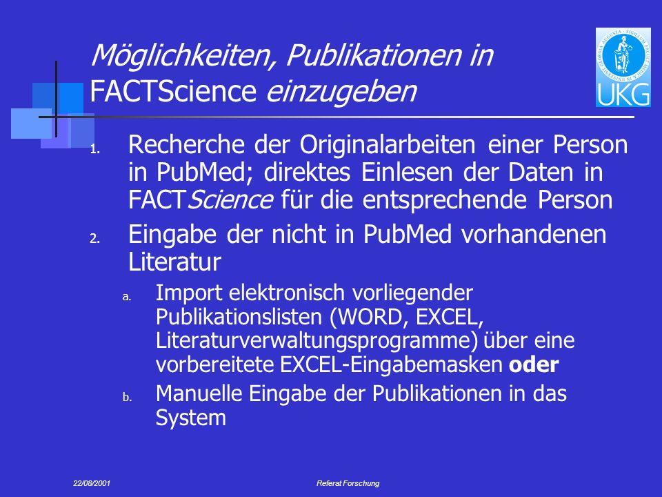 22/08/2001Referat Forschung Möglichkeiten, Publikationen in FACTScience einzugeben 1.