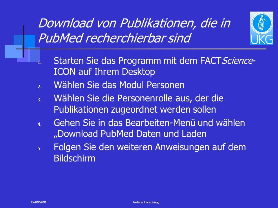 22/08/2001Referat Forschung Download von Publikationen, die in PubMed recherchierbar sind 1.