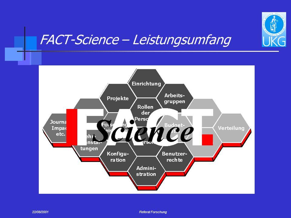 22/08/2001Referat Forschung FACT-Science – Leistungsumfang