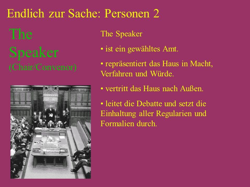Endlich zur Sache: Personen 2 The Speaker ist ein gewähltes Amt.