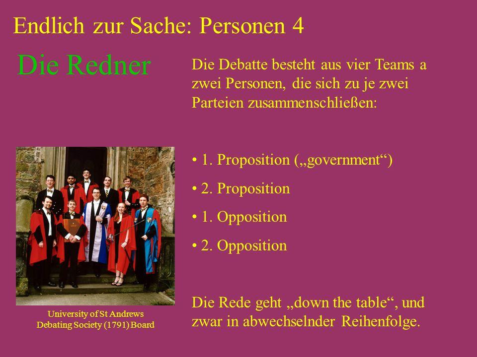 Endlich zur Sache: Personen 4 Die Debatte besteht aus vier Teams a zwei Personen, die sich zu je zwei Parteien zusammenschließen: 1.