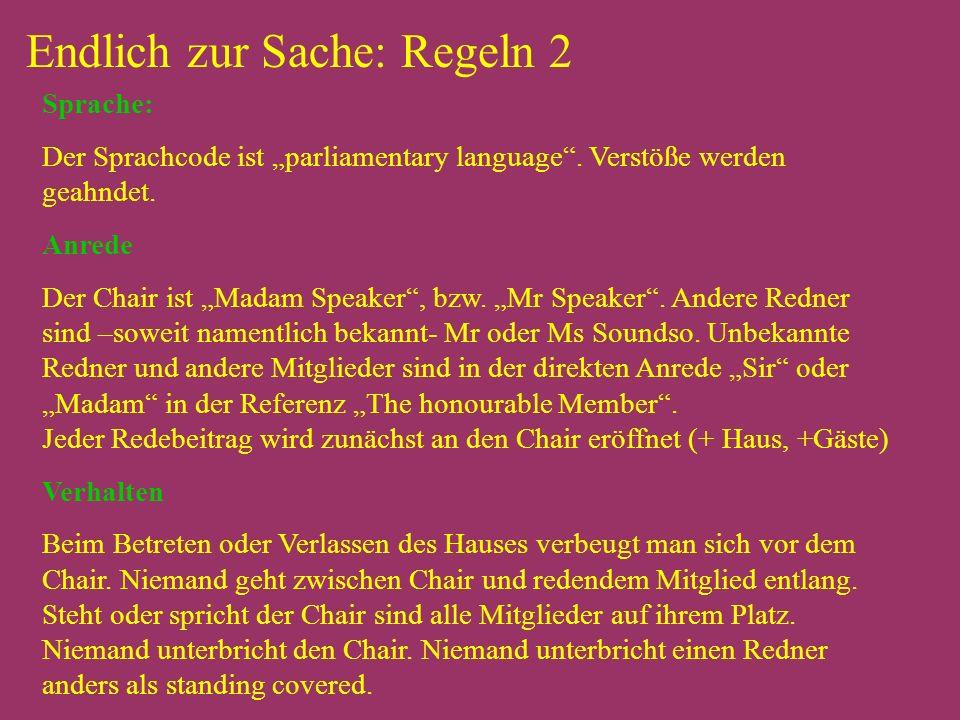 Endlich zur Sache: Regeln 2 Sprache: Der Sprachcode ist parliamentary language.
