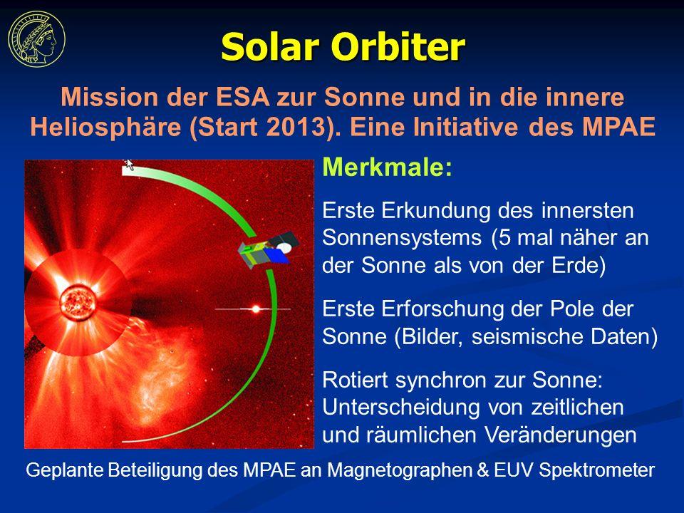 Solar Orbiter Mission der ESA zur Sonne und in die innere Heliosphäre (Start 2013).