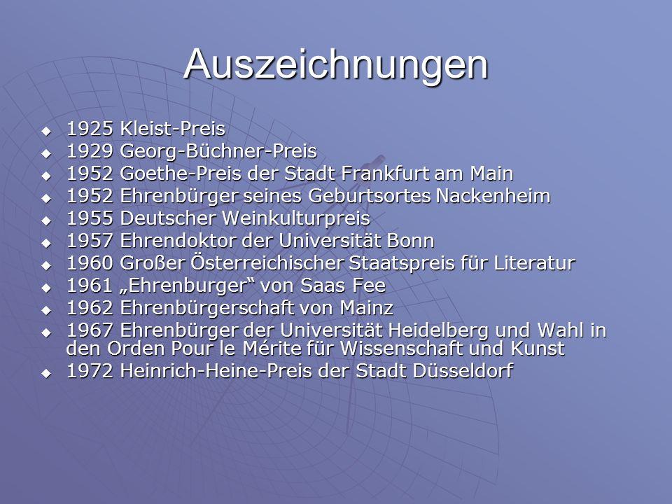 Auszeichnungen 1925 Kleist-Preis 1925 Kleist-Preis 1929 Georg-Büchner-Preis 1929 Georg-Büchner-Preis 1952 Goethe-Preis der Stadt Frankfurt am Main 195