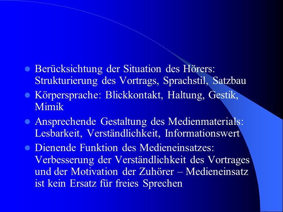 Vortrag Einhaltung des zeitlichen Rahmens (ca. 15-20 Minuten) Eröffnung, Begrüßung, Vorstellung des Themas und der Gliederung Abrundung durch einen in