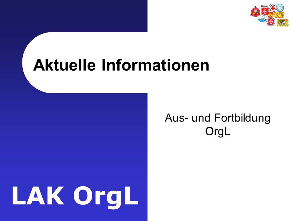 LAK OrgL Aktuelle Informationen Aus- und Fortbildung OrgL