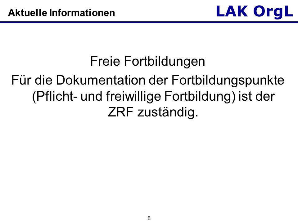 LAK OrgL 8 Aktuelle Informationen Freie Fortbildungen Für die Dokumentation der Fortbildungspunkte (Pflicht- und freiwillige Fortbildung) ist der ZRF