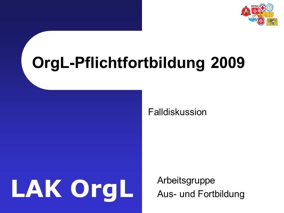 LAK OrgL OrgL-Pflichtfortbildung 2009 Falldiskussion Arbeitsgruppe Aus- und Fortbildung