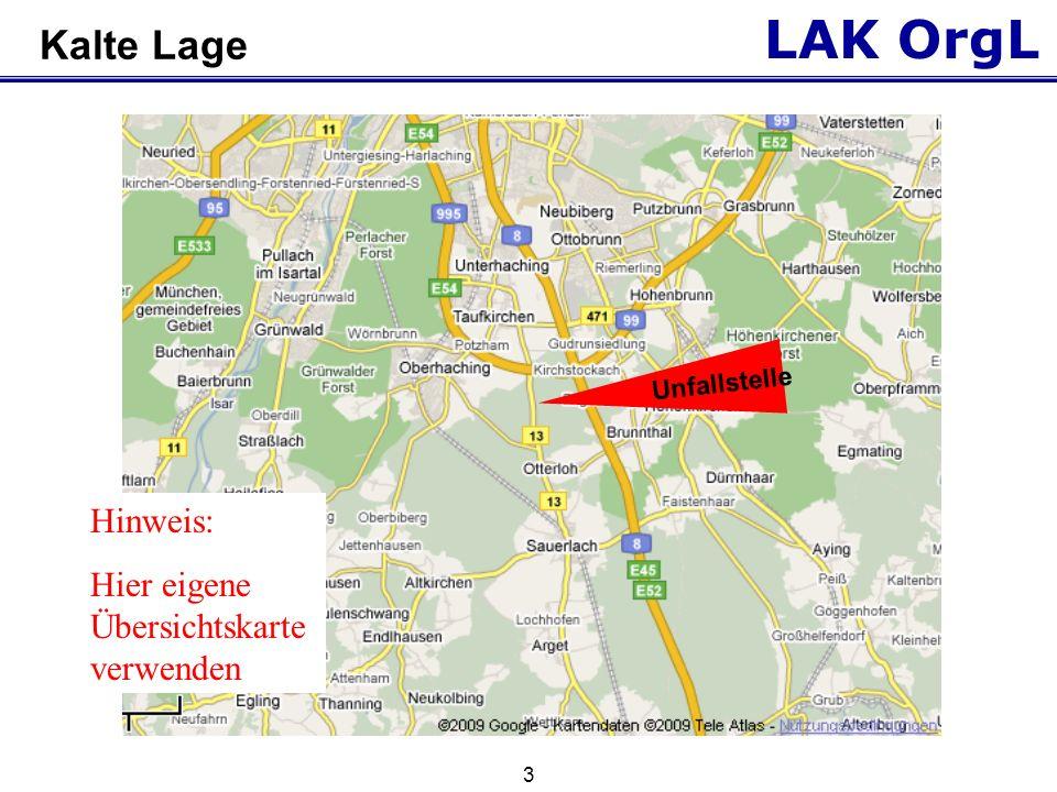 LAK OrgL 3 Kalte Lage Unfallstelle Hinweis: Hier eigene Übersichtskarte verwenden