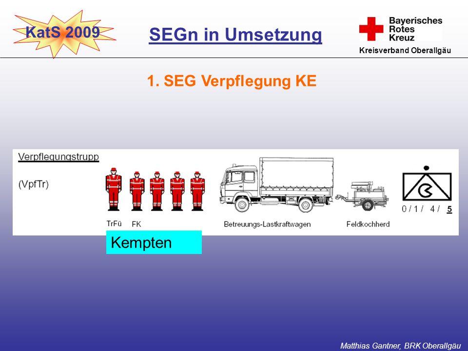KatS 2009 Kreisverband Oberallgäu SEGn in Umsetzung Matthias Gantner, BRK Oberallgäu Kempten 1. SEG Verpflegung KE