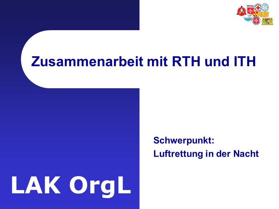 LAK OrgL Zusammenarbeit mit RTH und ITH Schwerpunkt: Luftrettung in der Nacht