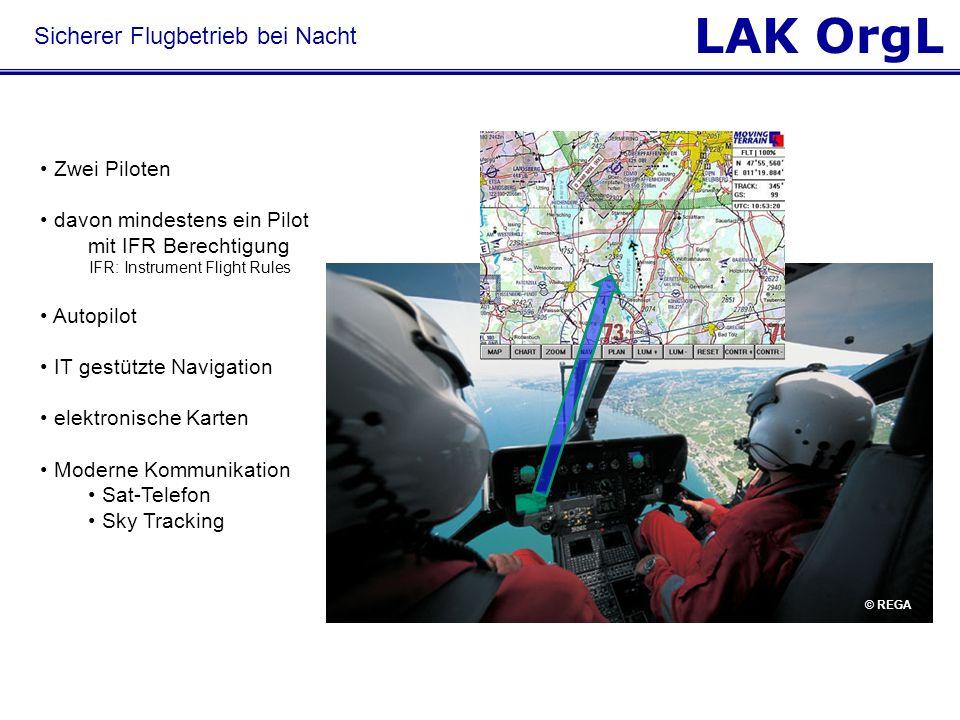 LAK OrgL Sicherer Flugbetrieb bei Nacht Zwei Piloten davon mindestens ein Pilot mit IFR Berechtigung IFR: Instrument Flight Rules Autopilot IT gestütz