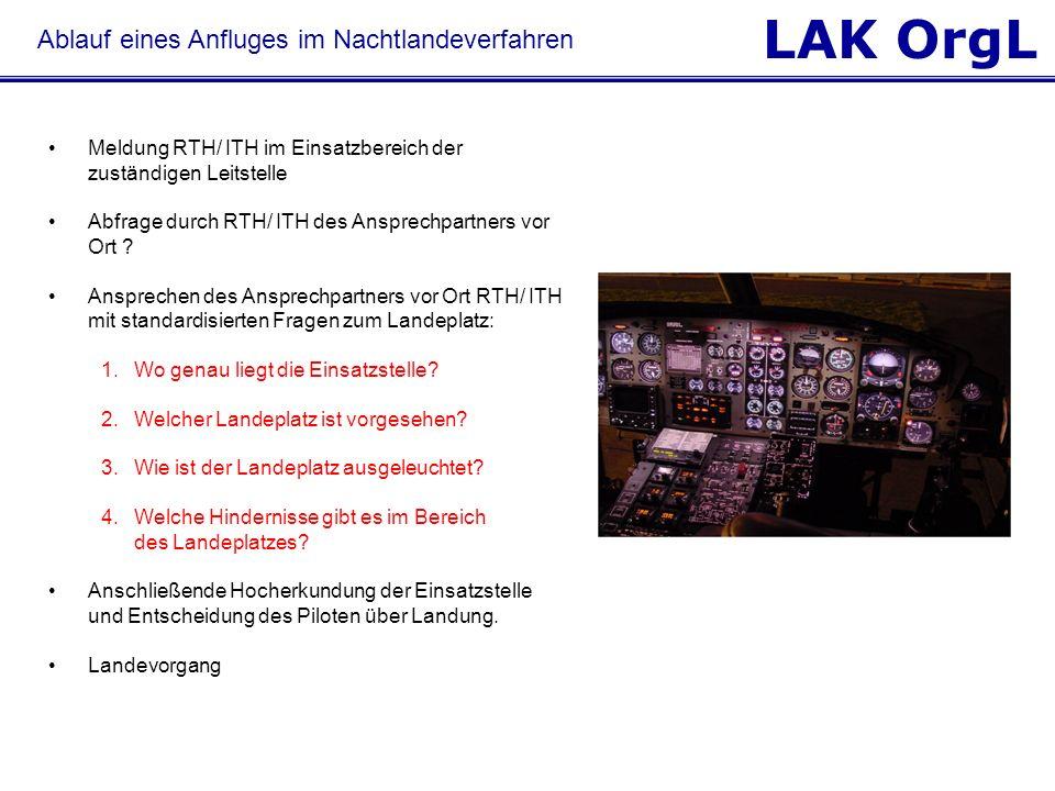 LAK OrgL Ablauf eines Anfluges im Nachtlandeverfahren Meldung RTH/ ITH im Einsatzbereich der zuständigen Leitstelle Abfrage durch RTH/ ITH des Ansprec
