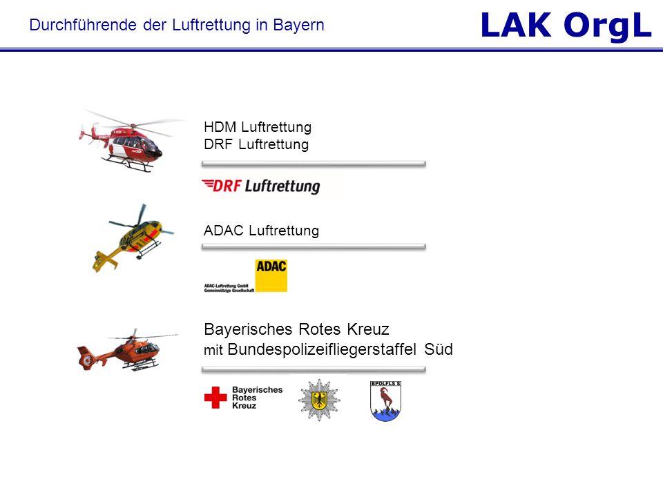 LAK OrgL HDM Luftrettung DRF Luftrettung ADAC Luftrettung Bayerisches Rotes Kreuz mit Bundespolizeifliegerstaffel Süd Durchführende der Luftrettung in