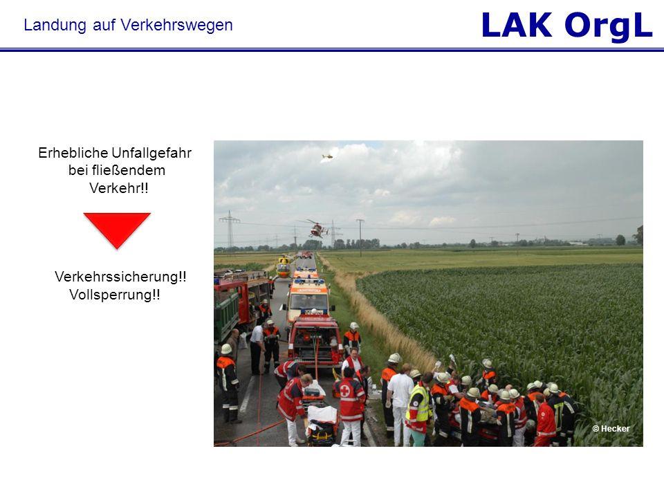 LAK OrgL Landung auf Verkehrswegen Erhebliche Unfallgefahr bei fließendem Verkehr!! Verkehrssicherung!! Vollsperrung!! © Hecker