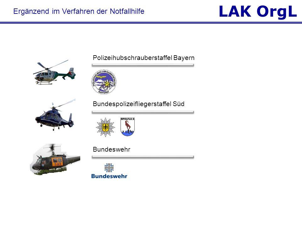 LAK OrgL Polizeihubschrauberstaffel Bayern Bundespolizeifliegerstaffel Süd Bundeswehr Ergänzend im Verfahren der Notfallhilfe