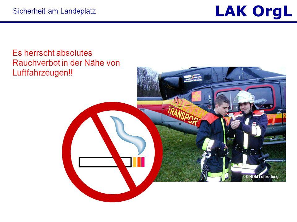 LAK OrgL Es herrscht absolutes Rauchverbot in der Nähe von Luftfahrzeugen!! © HDM Luftrettung Sicherheit am Landeplatz