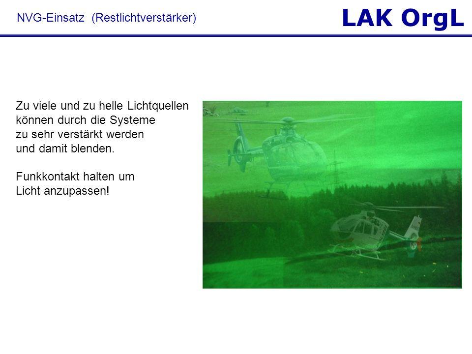 LAK OrgL Zu viele und zu helle Lichtquellen können durch die Systeme zu sehr verstärkt werden und damit blenden. Funkkontakt halten um Licht anzupasse