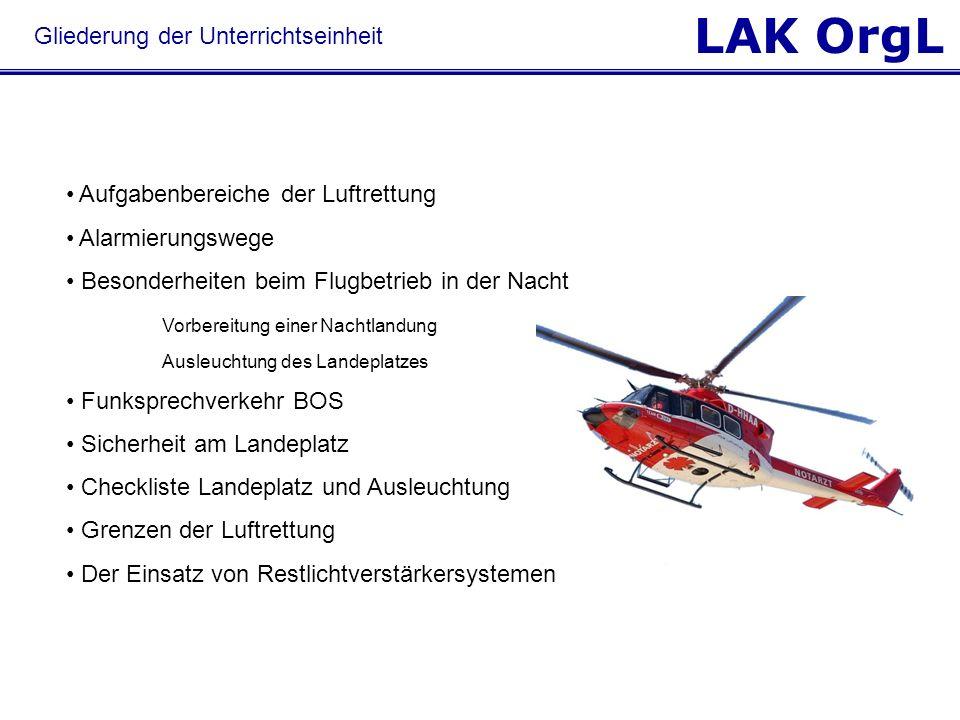 LAK OrgL Aufgabenbereiche der Luftrettung Alarmierungswege Besonderheiten beim Flugbetrieb in der Nacht Vorbereitung einer Nachtlandung Ausleuchtung d