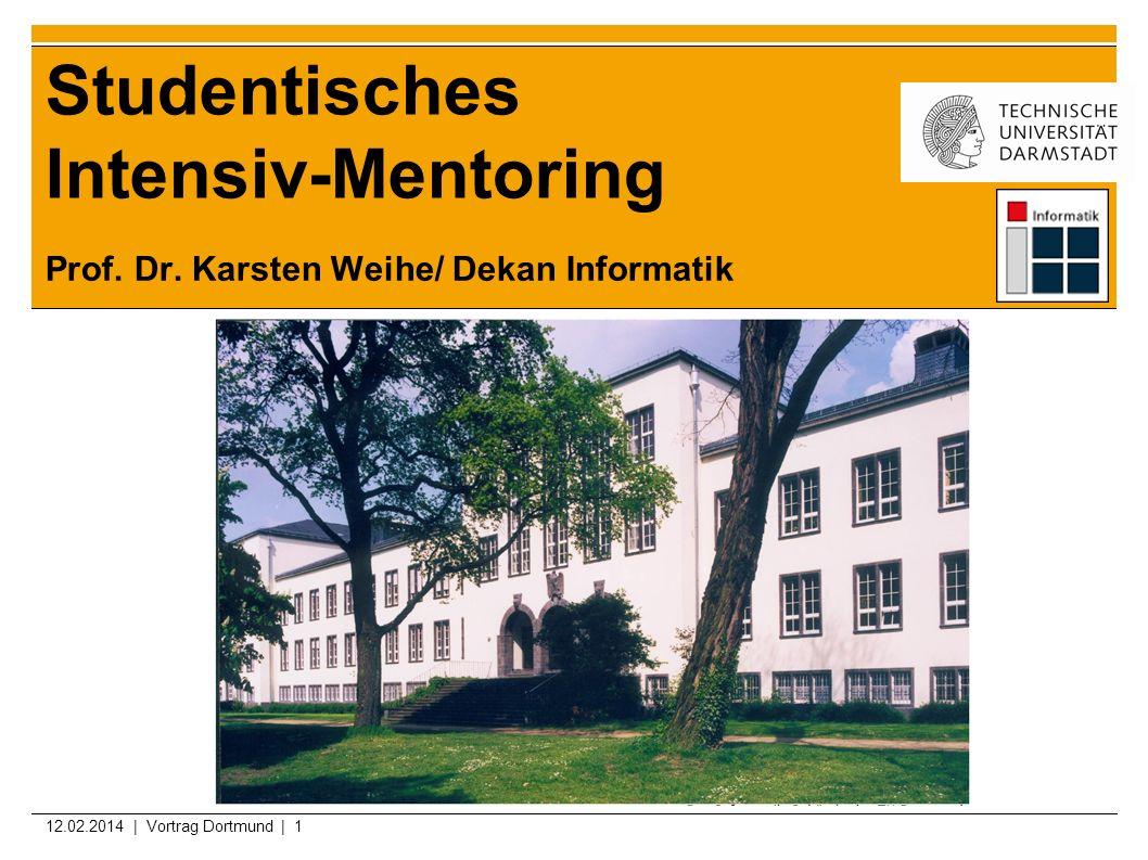 12.02.2014 | Vortrag Dortmund | 2 Unser Mentoring-Konzept Jedem Studienanfänger wird am Anfang des ersten Semesters ein älterer, erfahrener Studierender als Mentor zugeordnet.