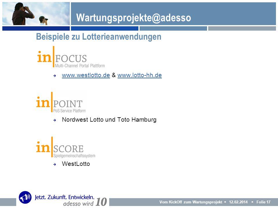 Vom KickOff zum Wartungsprojekt 12.02.2014 Folie 17 Wartungsprojekte@adesso www.westlotto.dewww.westlotto.de & www.lotto-hh.dewww.lotto-hh.de Nordwest