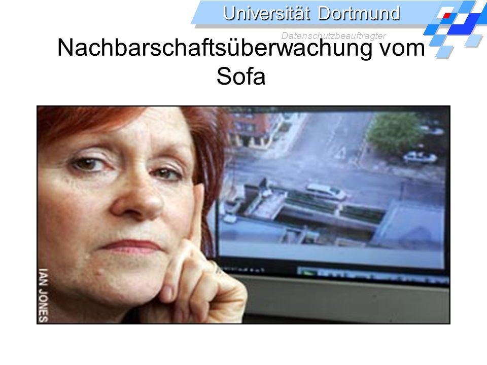 Universität Dortmund Datenschutzbeauftragter Nachbarschaftsüberwachung vom Sofa