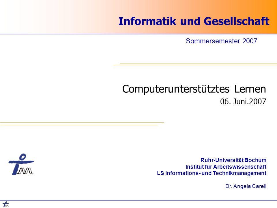 Informatik und Gesellschaft Computerunterstütztes Lernen 06.