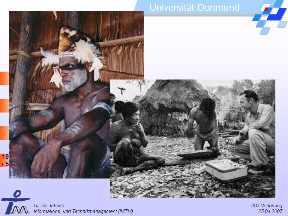19 / 54 Universität Dortmund Dr. Isa Jahnke I&G Vorlesung Informations- und Technikmanagement (IMTM) 25.04.2007