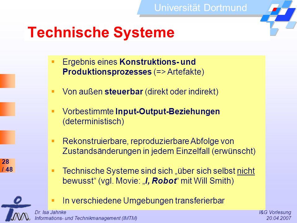 28 / 48 Universität Dortmund Dr. Isa Jahnke I&G Vorlesung Informations- und Technikmanagement (IMTM) 20.04.2007 Ergebnis eines Konstruktions- und Prod