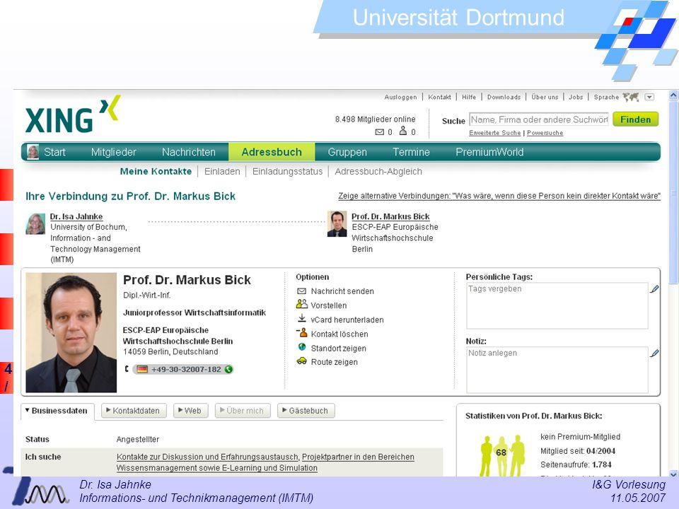 41 / 57 Universität Dortmund Dr. Isa Jahnke I&G Vorlesung Informations- und Technikmanagement (IMTM) 11.05.2007