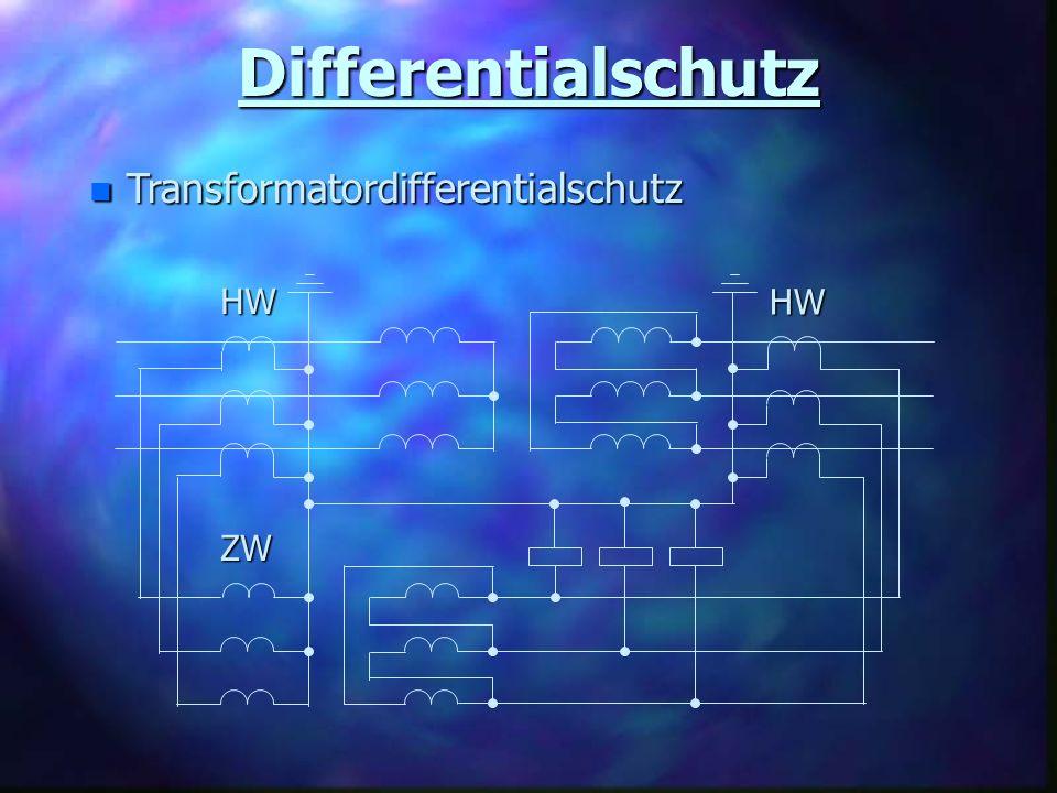 Differentialschutz n Transformatordifferentialschutz HW HW ZW
