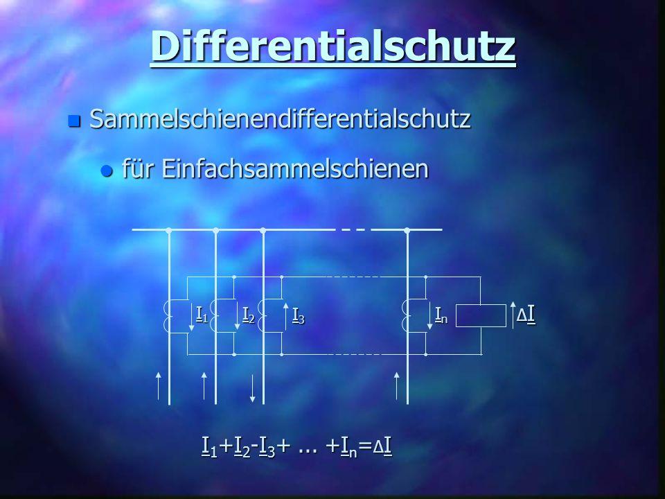 Differentialschutz n Sammelschienendifferentialschutz l für Einfachsammelschienen ΔIΔIΔIΔI I1I1I1I1 I2I2I2I2 I3I3I3I3 InInInIn I 1 +I 2 -I 3 +... +I n