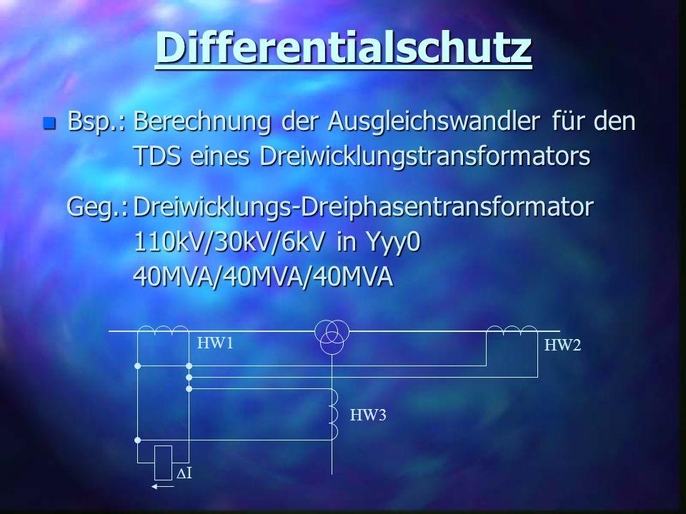Differentialschutz Berechnung der Ausgleichswandler für den TDS eines Dreiwicklungstransformators n Bsp.: Dreiwicklungs-Dreiphasentransformator 110kV/