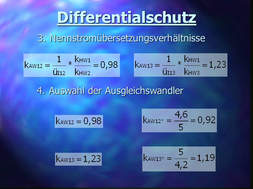 Differentialschutz Nennstromübersetzungsverhältnisse 3. 3. Auswahl der Ausgleichswandler 4. 4.