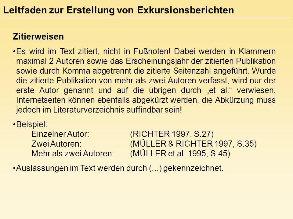 Zitierweisen Es wird im Text zitiert, nicht in Fußnoten! Dabei werden in Klammern maximal 2 Autoren sowie das Erscheinungsjahr der zitierten Publikati