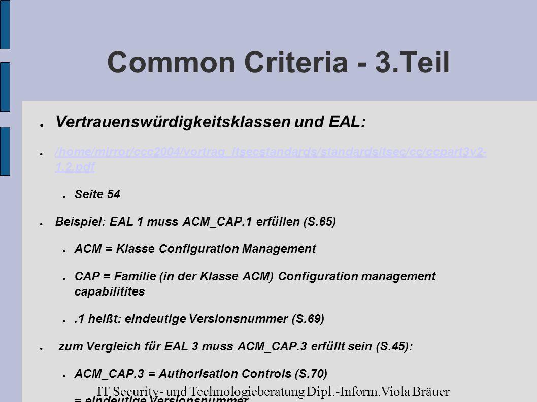 Common Criteria - 3.Teil Vertrauenswürdigkeitsklassen und EAL: /home/mirror/ccc2004/vortrag_itsecstandards/standardsitsec/cc/ccpart3v2- 1.2.pdf /home/
