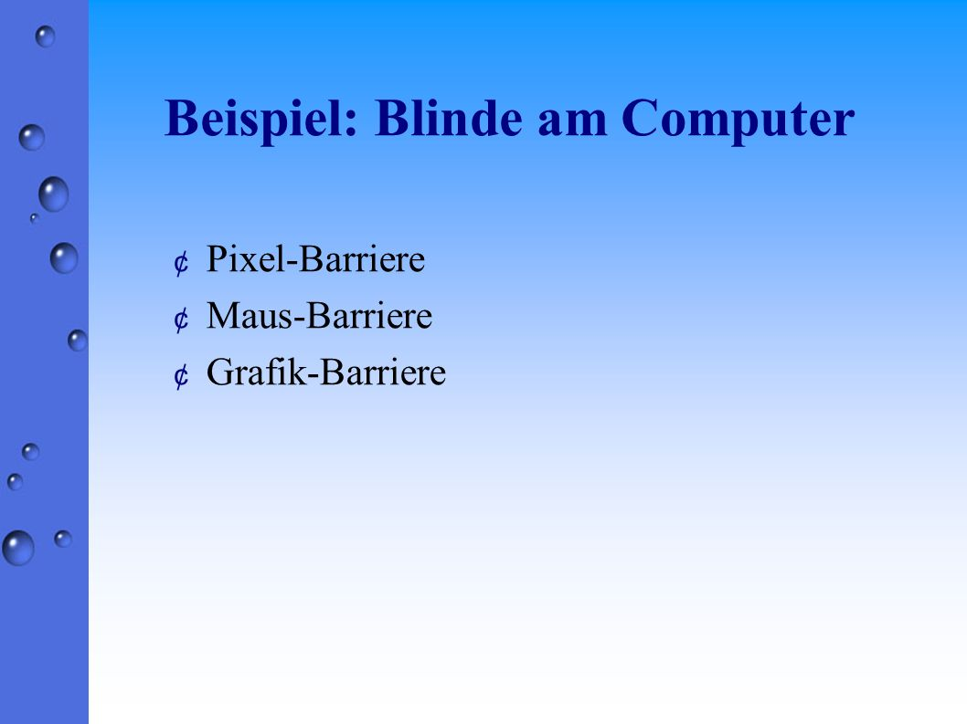 Beispiel: Blinde am Computer ¢ Pixel-Barriere ¢ Maus-Barriere ¢ Grafik-Barriere