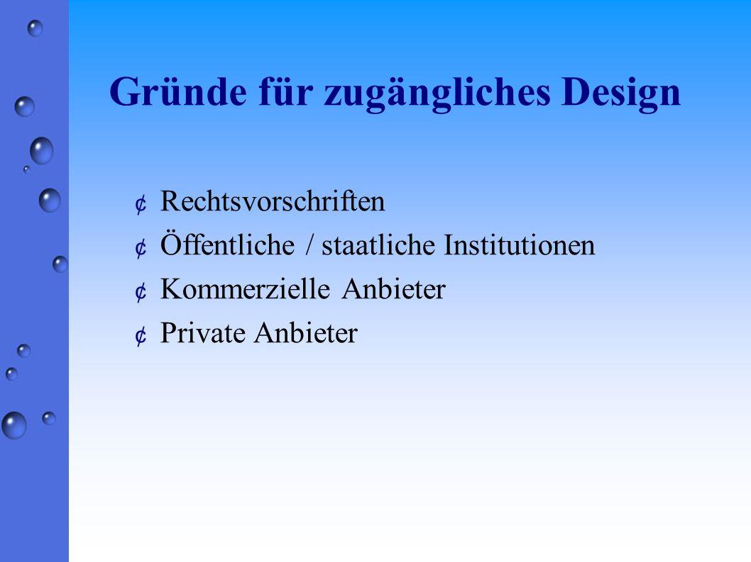 Gründe für zugängliches Design ¢ Rechtsvorschriften ¢ Öffentliche / staatliche Institutionen ¢ Kommerzielle Anbieter ¢ Private Anbieter