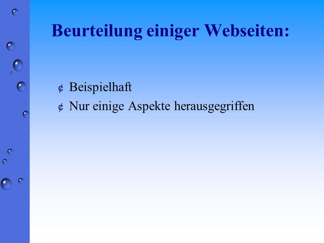Beurteilung einiger Webseiten: ¢ Beispielhaft ¢ Nur einige Aspekte herausgegriffen